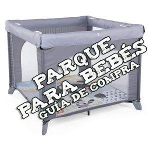 Parque Bebé: Guía de compra, comparativa…
