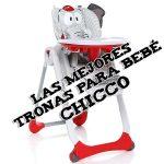 Tronas Chicco: las mejores, comparativa y opiniones