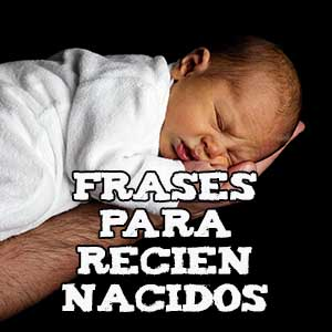Frases para recién nacidos